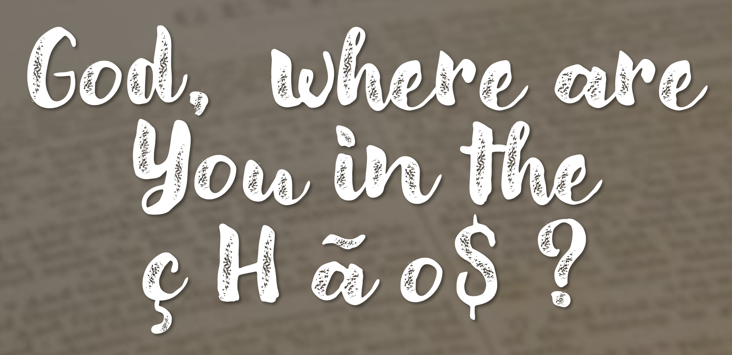 God, where are You in the chaos? A focus on Afghanistan and Haiti